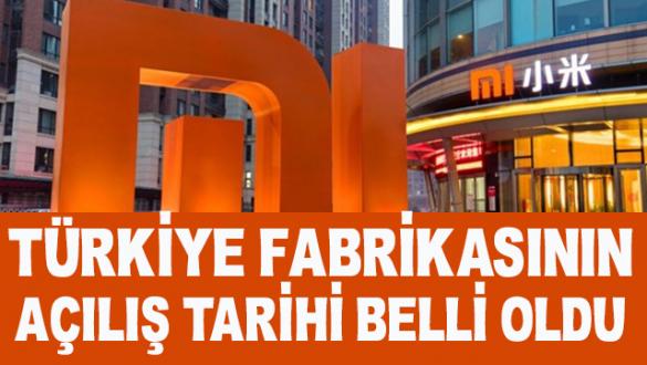 Xiaomi'nin Türkiye fabrikasının açılış tarihi belli oldu
