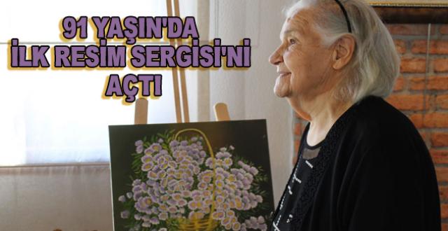 91 Yaşındaki Vedia Lokman İlk Resim Sergisini Açtı