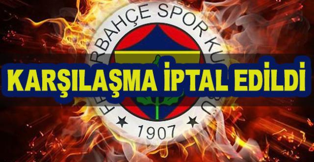 Fenerbahçe Maçı İptal Edildi...