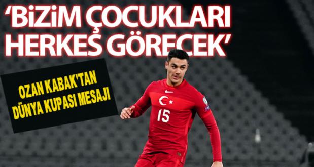 Ozan Kabak'tan Dünya Kupası Mesajı