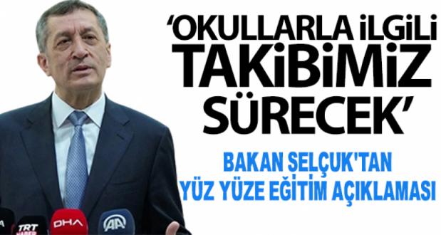 Bakanı Ziya Selçuk'tan Yüz Yüze Eğitim Açıklaması