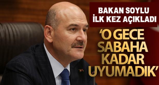İçişleri Bakanı Soylu: 'O gece sabaha kadar uyumadık, irtibatları ortaya çıkardık'