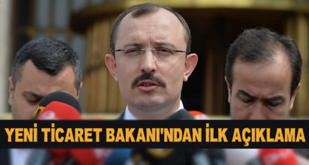 Yeni Ticaret Bakanı Mehmet Muş'tan İlk Açıklama