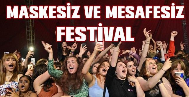 Maskesiz ve Mesafesiz Festival