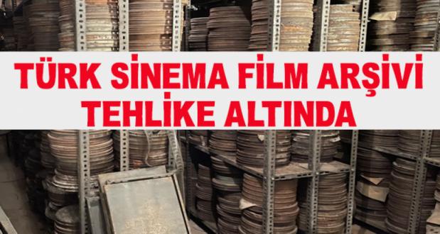Türk Sinema Film Arşivi Tehlike Altında